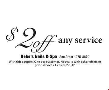 $2 off any service. With this coupon. One per customer. Not valid with other offers or prior services. Expires 2-3-17.