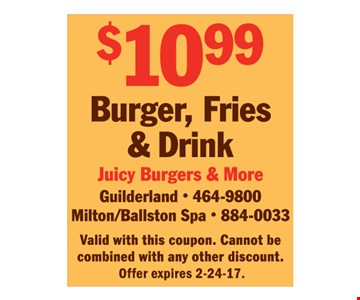 $10.99 for Burger, fries, & Drink