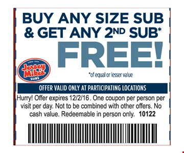 Buy any size sub and get any 2nd sub free