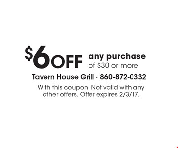 $6 OFF any purchase of $30 or more. With this coupon. Not valid with any other offers. Offer expires 2/3/17.