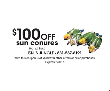 $100 Off sun conures Hand Fed. With this coupon. Not valid with other offers or prior purchases. Expires 2/3/17.