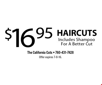 $16.95 HAIRCUTS Includes Shampoo For A Better Cut. Offer expires 7-8-16.