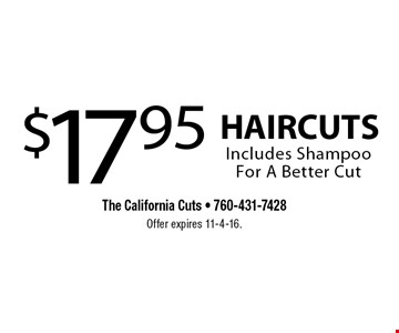 $17.95 HAIRCUTS Includes Shampoo For A Better Cut. Offer expires 11-4-16.