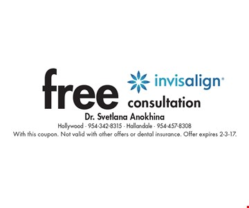 Free Invisalign consultation. With this coupon. Not valid with other offers or dental insurance. Offer expires 2-3-17.
