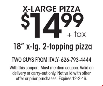 X-Large Pizza $14.99 + tax 18