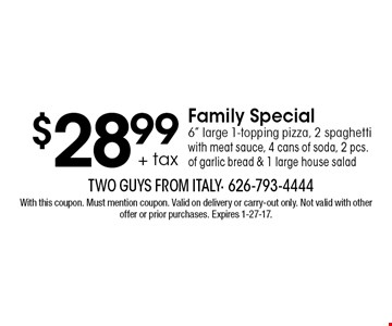 $28.99 + tax Family Special 6