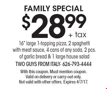 Family Special $28.99 + tax 16