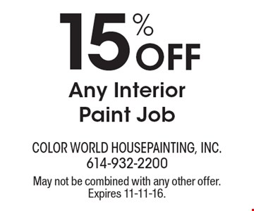 15% OFF Any Interior Paint Job. May not be combined with any other offer. Expires 11-11-16.