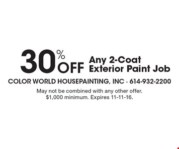 30% OFF Any 2-Coat Exterior Paint Job. May not be combined with any other offer. $1,000 minimum. Expires 11-11-16.