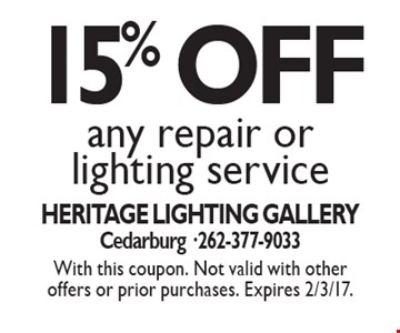 15% OFF any repair or lighting service. With this coupon. Not valid with other offers or prior purchases. Expires 2/3/17.