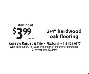 Starting at $3.99 per sq. ft. 3/4
