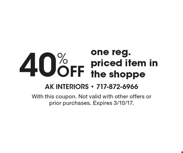 40% OFF one reg. priced item in the shoppe. With this coupon. Not valid with other offers or prior purchases. Expires 3/10/17.