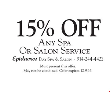 15% off any spa or salon service. Must present this offer. May not be combined. Offer expires 12-9-16.