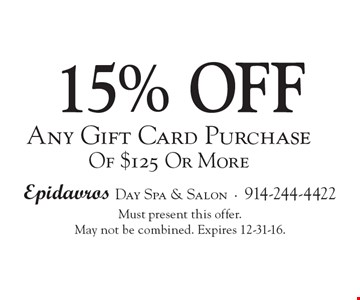 15% off Any Gift Card Purchase Of $125 Or More. Must present this offer. May not be combined. Expires 12-31-16.