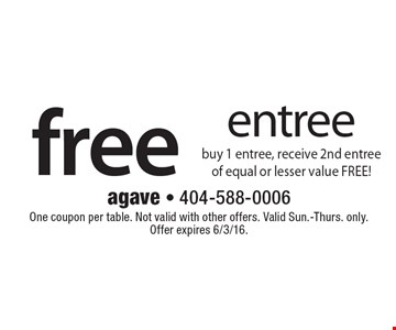 free entree buy 1 entree, receive 2nd entree of equal or lesser value FREE! One coupon per table. Not valid with other offers. Valid Sun.-Thurs. only. Offer expires 6/3/16.