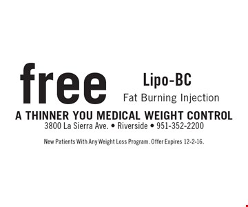 Free Lipo-BC Fat Burning Injection. New Patients With Any Weight Loss Program. Offer Expires 12-2-16.