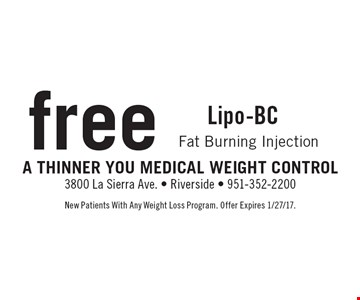 Free Lipo-BC Fat Burning Injection. New Patients With Any Weight Loss Program. Offer Expires 1/27/17.