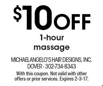 $10 Off 1-hour massage. With this coupon. Not valid with other offers or prior services. Expires 2-3-17.