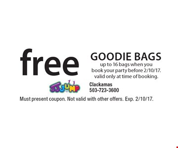 Free goodie bags. Up to 16 bags when you book your party before 2/10/17. Valid only at time of booking. Must present coupon. Not valid with other offers. Exp. 2/10/17.