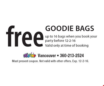 Free goodie bags – up to 16 bags when you book your party before 12-2-16. Valid only at time of booking. Must present coupon. Not valid with other offers. Exp. 12-2-16.