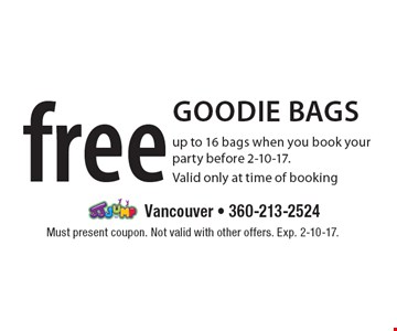 Free goodie bags up to 16 bags when you book your party before 2-10-17.Valid only at time of booking. Must present coupon. Not valid with other offers. Exp. 2-10-17.
