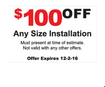 $100 off any size installation.