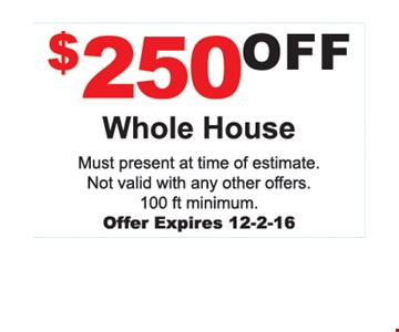 $250 off whole house.