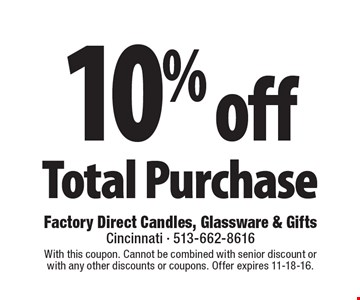 10% off Total Purchase. With this coupon. Cannot be combined with senior discount or with any other discounts or coupons. Offer expires 11-18-16.