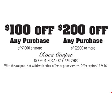 $100 off any purchase of $1000 or more OR $200 off any purchase of $2000 or more. With this coupon. Not valid with other offers or prior services. Offer expires 12-9-16.