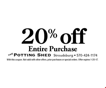 20% off Entire Purchase. With this coupon. Not valid with other offers, prior purchases or special orders. Offer expires 1-20-17.