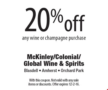 20% off any wine or champagne purchase. With this coupon. Not valid with any sale items or discounts. Offer expires 12-2-16.