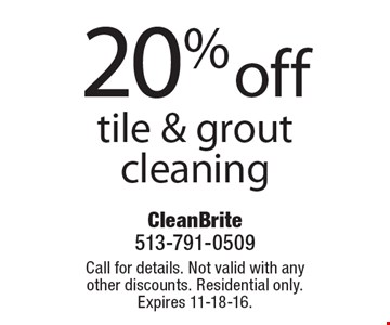 20% off tile & grout cleaning. Call for details. Not valid with any other discounts. Residential only. Expires 11-18-16.