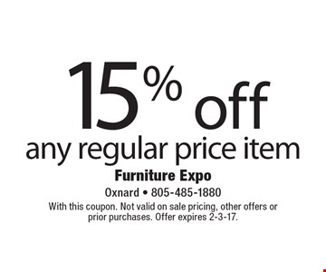 15% off any regular price item. With this coupon. Not valid on sale pricing, other offers or prior purchases. Offer expires 2-3-17.