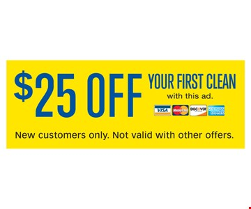 $25 off your first clean. With this ad. New customers only. Not valid with other offers. Expires 1/27/16.