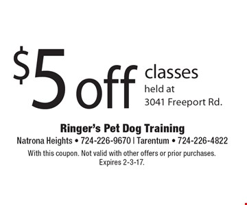 $5 off classes held at 3041 Freeport Rd. With this coupon. Not valid with other offers or prior purchases. Expires 2-3-17.