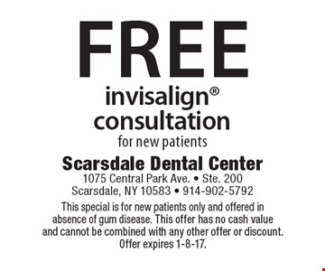 Free invisalign consultation for new patients. This special is for new patients only and offered in absence of gum disease. This offer has no cash value and cannot be combined with any other offer or discount. Offer expires 1-8-17.