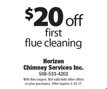 $20 off first flue cleaning. With this coupon. Not valid with other offers or prior purchases. Offer expires 3-24-17.