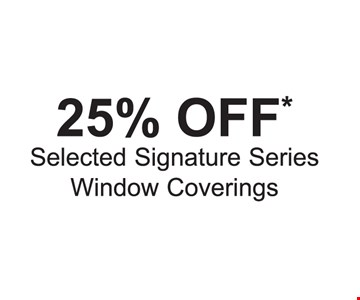 25% Off Selected Signature Series Window Coverings