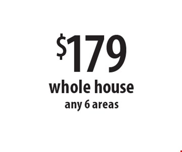 $179 whole house. Any 6 areas. Offers expires 12-9-16.