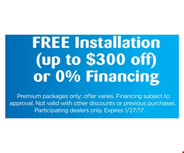 Free installation OR 0% financing.