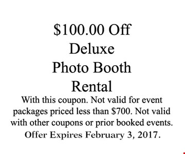 $100 Off Deluxe photo Booth  RentalNot valid for event package priced less $700. Not Valid with other coupons or prior booked events.