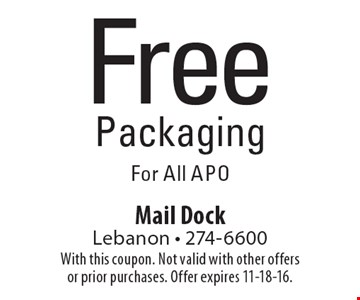 Free Packaging For All APO. With this coupon. Not valid with other offers or prior purchases. Offer expires 11-18-16.