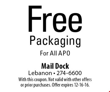 Free Packaging For All APO. With this coupon. Not valid with other offers or prior purchases. Offer expires 12-16-16.
