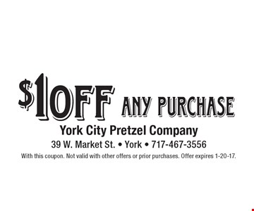$1 off any purchase. With this coupon. Not valid with other offers or prior purchases. Offer expires 1-20-17.