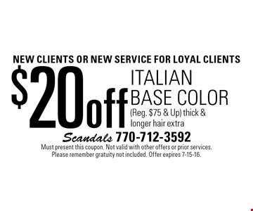 NEW CLIENTS OR NEW SERVICE For loyal clients $20 off italian base color (Reg. $75 & Up). Thick & longer hair extra. Must present this coupon. Not valid with other offers or prior services. Please remember gratuity not included. Offer expires 7-15-16.