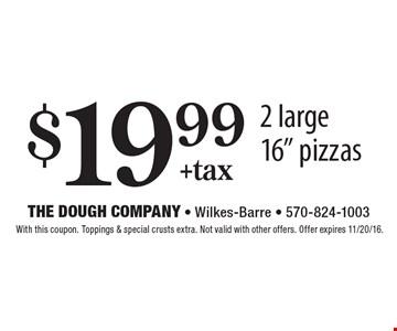 $19.99+tax 2 large 16
