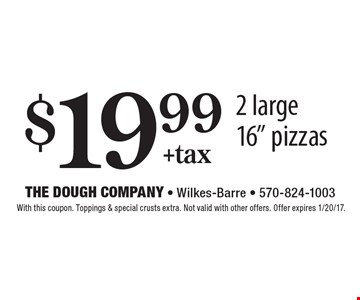 $19.99 +tax 2 large 16