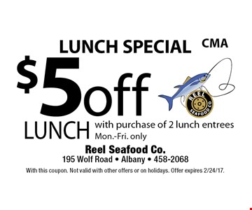 LUNCH SPECIAL $5 off lunch with purchase of 2 lunch entrees Mon.-Fri. only. With this coupon. Not valid with other offers or on holidays. Offer expires 2/24/17.