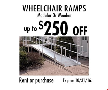 Up to $250 OFF Wheelchair ramps. Modular Or Wooden. Rent or purchase. Expires 10/31/16.