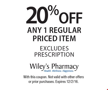 20% off any 1 regular priced item. Excludes prescription. With this coupon. Not valid with other offers or prior purchases. Expires 12/2/16.